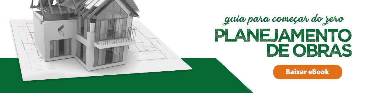 Baixe gratuitamente nosso Guia para começar do zero o planejamento de obras