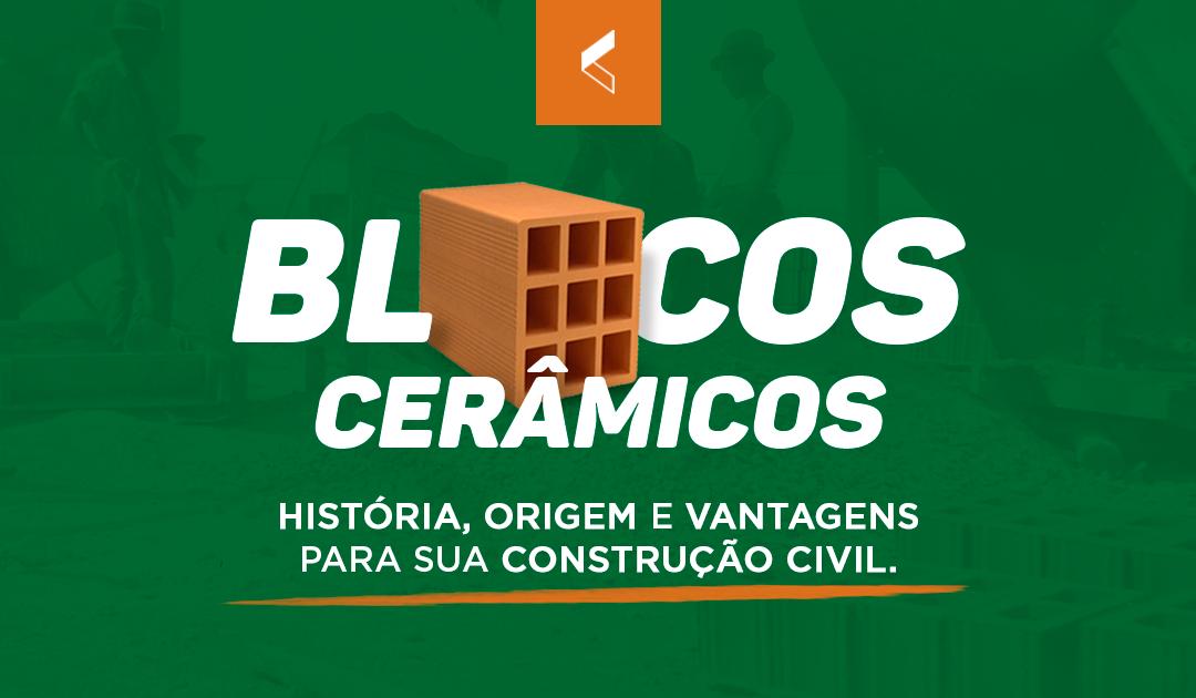 Blocos cerâmicos: história, origem e vantagens para sua obra