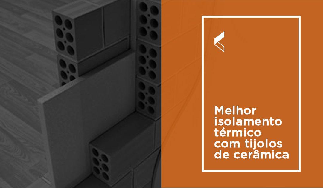Melhor isolamento térmico com tijolos de cerâmica