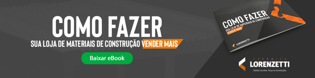 [e-book] Como fazer sua loja de materiais de construção vender mais | Baixar AQUI gratuitamente | Cerâmica Lorenzetti